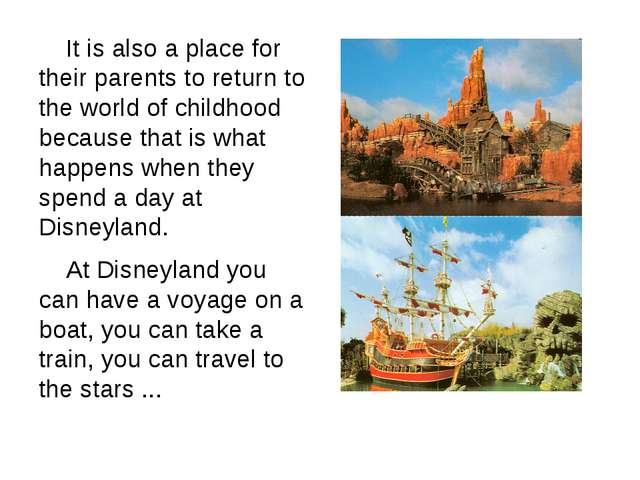 It is also a place for their parents to return to the world of childhood bec...