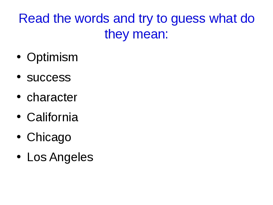 Read the words and try to guess what do they mean: Optimism success character...