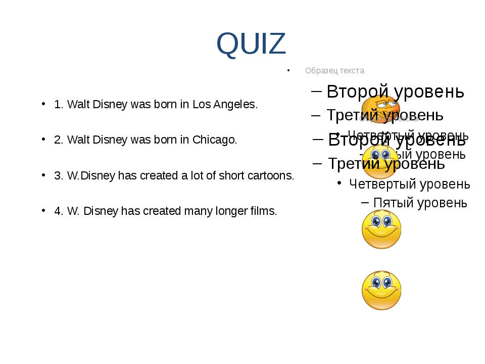 QUIZ 1. Walt Disney was born in Los Angeles. 2. Walt Disney was born in Chica...