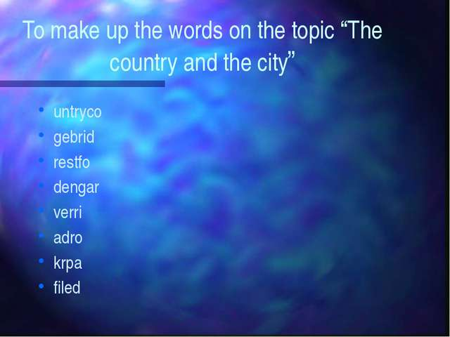 "To make up the words on the topic ""The country and the city"" untryco gebrid r..."