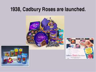 1938, Cadbury Roses are launched.