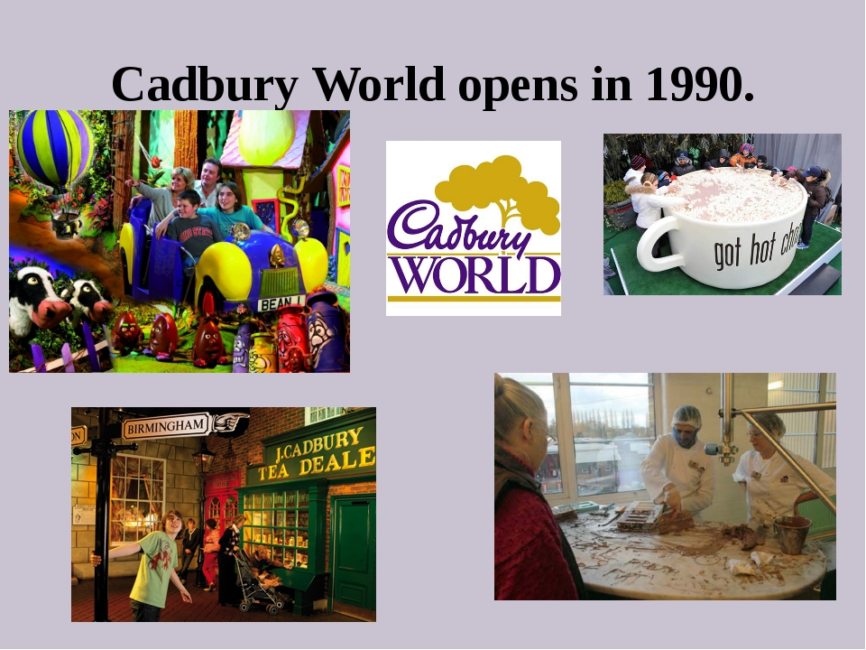 Cadbury World opens in 1990.