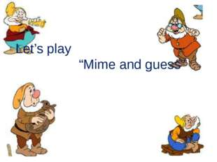 """Let's play """"Mime and guess"""""""