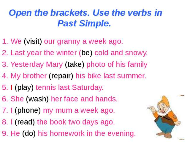 Open the brackets. Use the verbs in Past Simple. 1. We (visit) our granny a w...