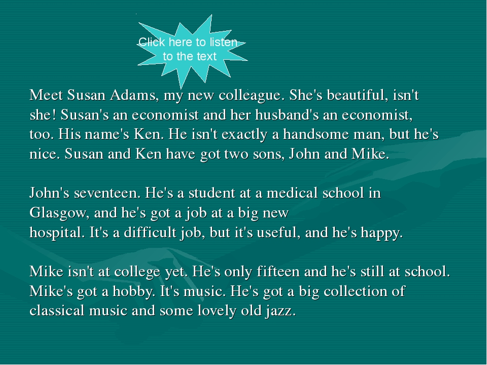 Meet Susan Adams, my new colleague. She's beautiful, isn't she! Susan's an ec...