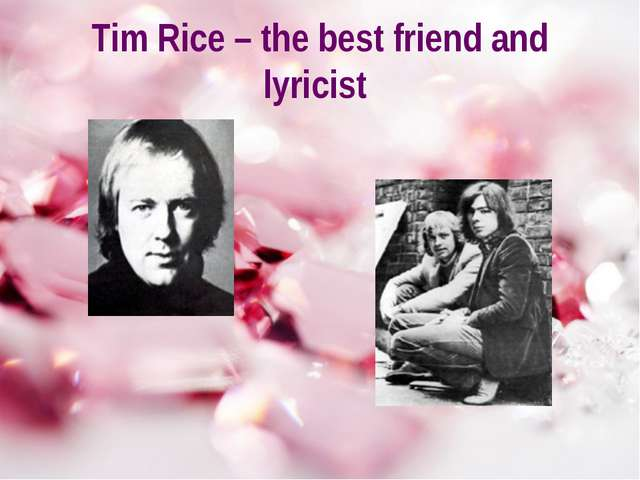 Tim Rice – the best friend and lyricist