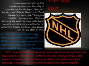 1967 and later In this regard, the NHL decided immediately to continue the po