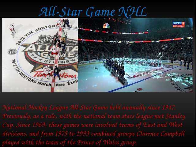 All-Star Game NHL National Hockey League All-Star Game held annually since 19...