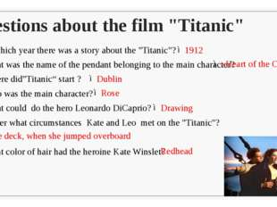 "Questions about the film ""Titanic"" In which year there was a story about the"