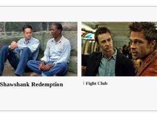 Fight Club The Shawshank Redemption