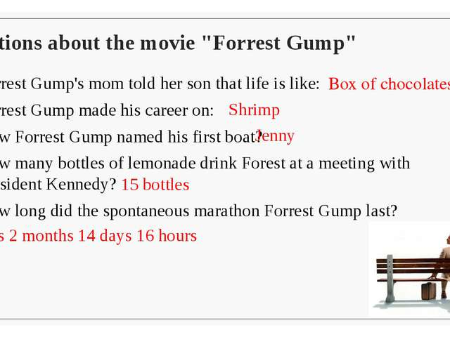 Forrest Gump's mom told her son that life is like: Forrest Gump made his care...