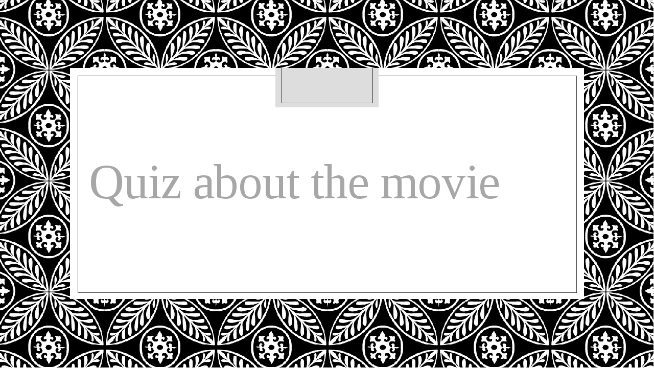 Quiz about the movie