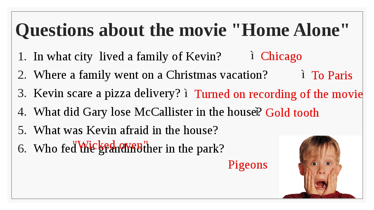 "Questions about the movie ""Home Alone"" In what city lived a family of Kevin?..."