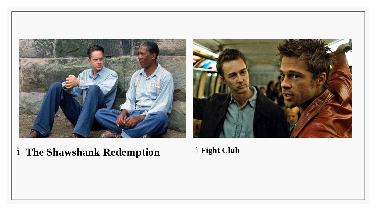 Fight Club The Shawshank Redemption