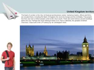 The heart of London is the City, its financial and business center. Numerous