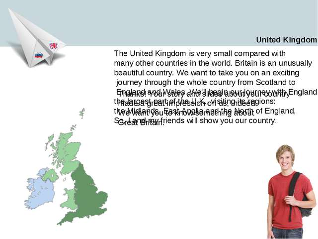 The United Kingdom is very small compared with many other countries in the wo...