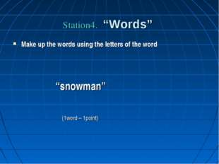 "Station4. ""Words"" Make up the words using the letters of the word ""snowman"" ("