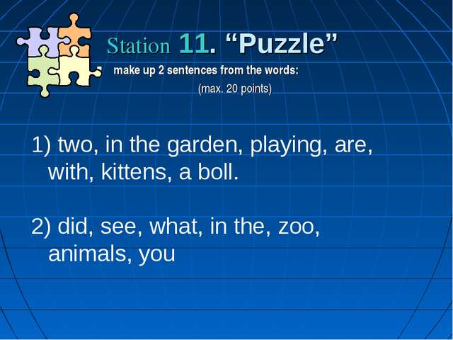 "Station 11. ""Puzzle"" make up 2 sentences from the words: (max. 20 points) two..."