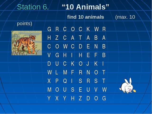 "Station 6. ""10 Animals"" find 10 animals (max. 10 points) G	R	C	O	C	K	W	R 	 H..."
