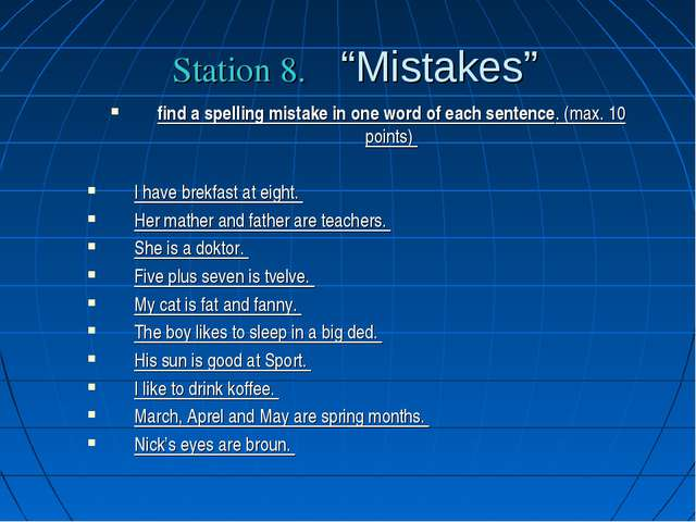"Station 8. ""Mistakes"" find a spelling mistake in one word of each sentence. (..."