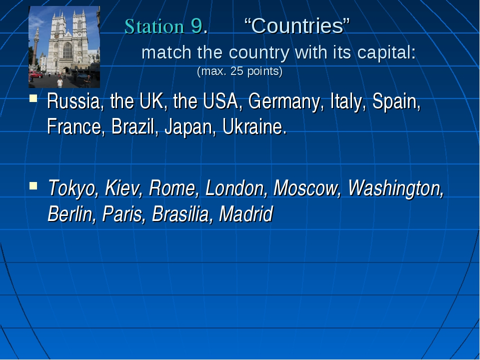 "Station 9. ""Countries"" match the country with its capital: (max. 25 points) R..."
