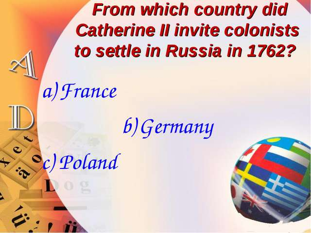 From which country did Catherine II invite colonists to settle in Russia in...