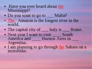 Have you ever heard about the Mississippi? Do you want to go to ___ Malta? T