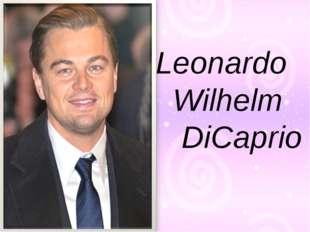Leonardo Wilhelm DiCaprio