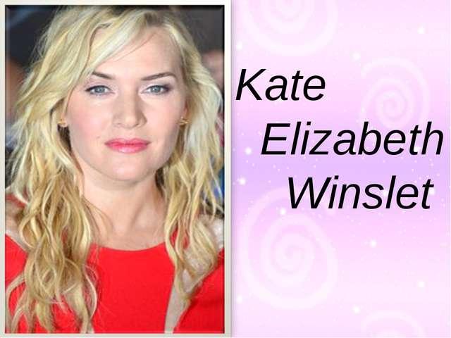 Kate Elizabeth Winslet