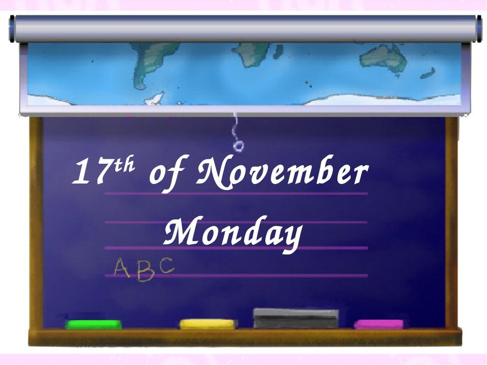 17th of November Monday