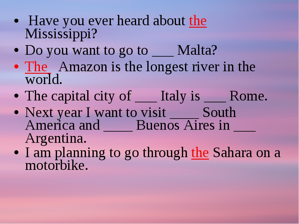Have you ever heard about the Mississippi? Do you want to go to ___ Malta? T...