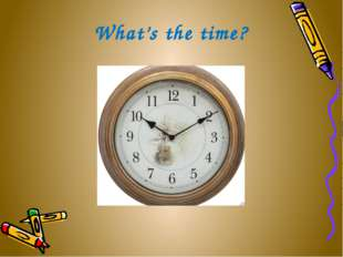 What's the time?