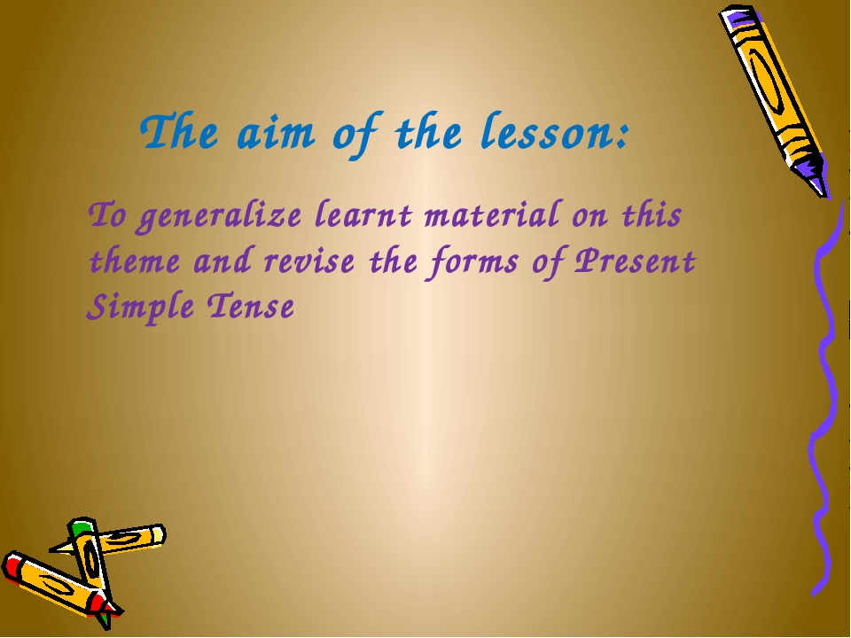 The aim of the lesson: To generalize learnt material on this theme and revise...