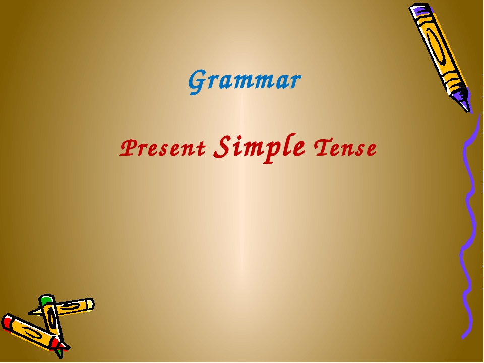 Grammar Present Simple Tense