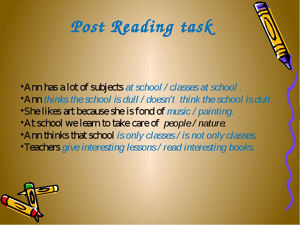Post Reading task Ann has a lot of subjects at school / classes at school . A...