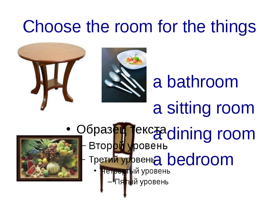 Choose the room for the things a bathroom a sitting room a dining room a bedr...