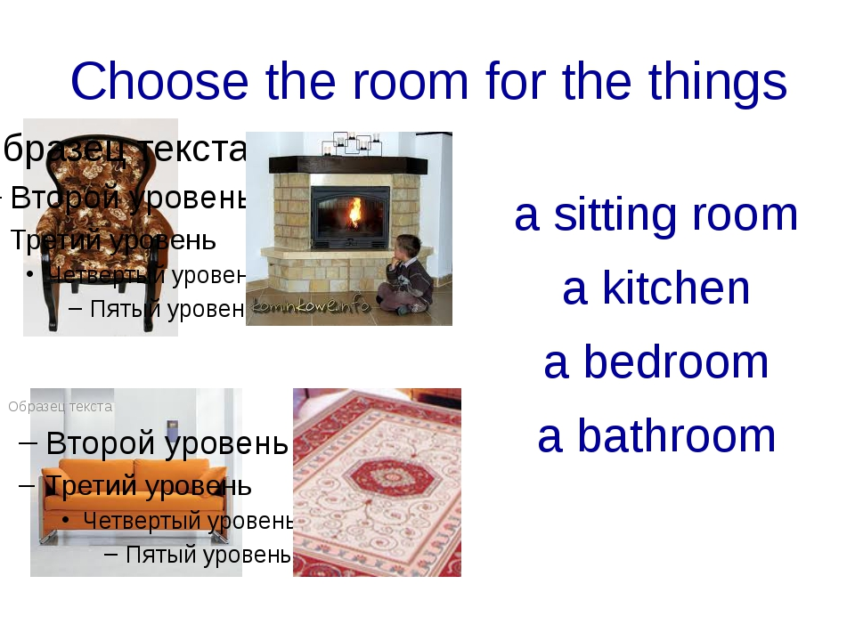 Choose the room for the things a sitting room a kitchen a bedroom a bathroom