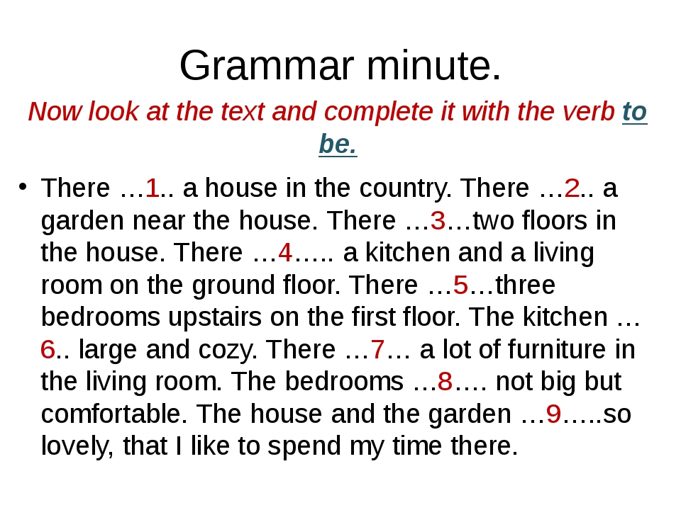 Grammar minute. Now look at the text and complete it with the verb to be. The...