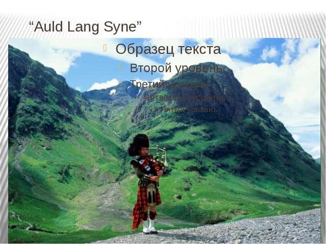 """Auld Lang Syne"""
