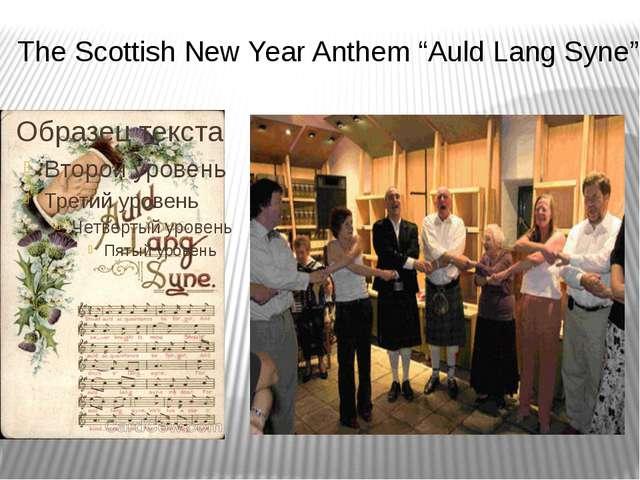 "The Scottish New Year Anthem ""Auld Lang Syne"""