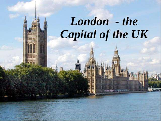London - the Capital of the UK