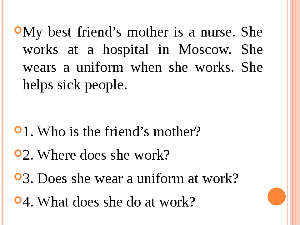 My best friend's mother is a nurse. She works at a hospital in Moscow. She we...