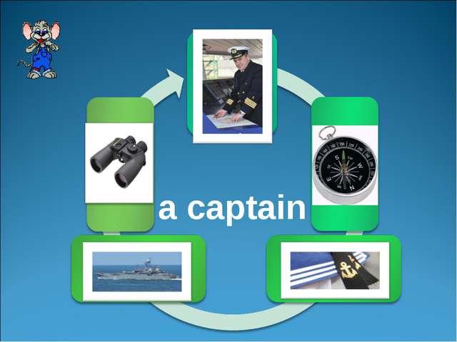 a captain