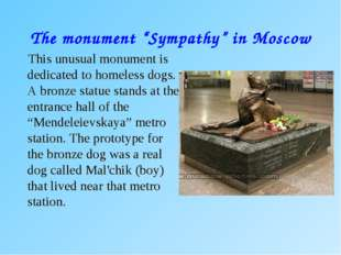 "The monument ""Sympathy"" in Moscow This unusual monument is dedicated to homel"