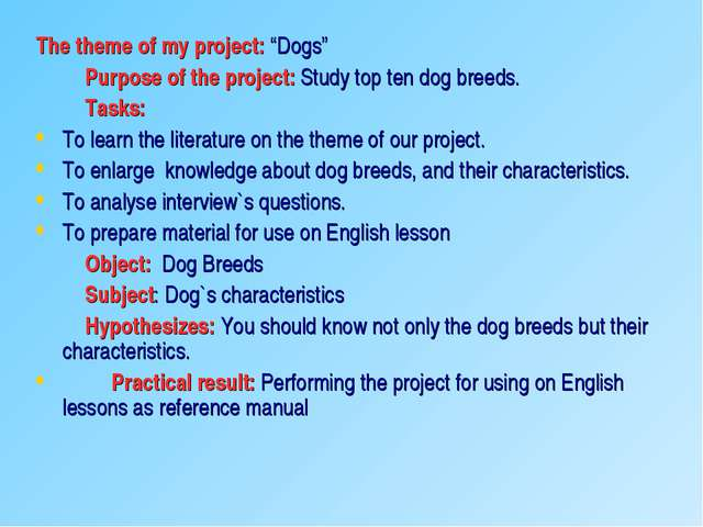 "The theme of my project: ""Dogs"" Purpose of the project: Study top ten dog bre..."