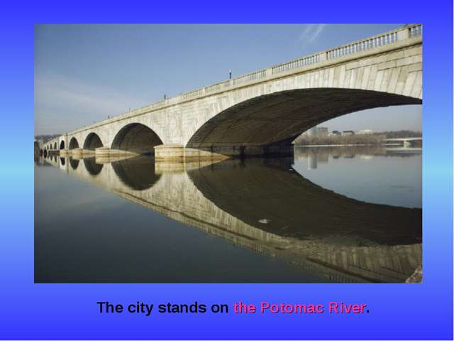 The city stands on the Potomac River.