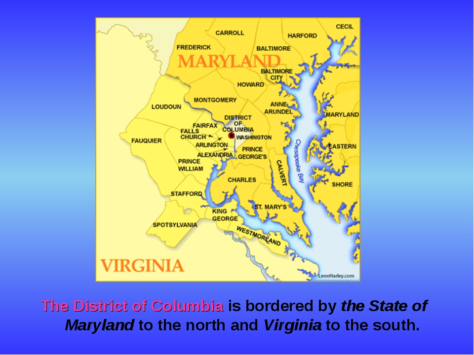 The District of Columbia is bordered by the State of Maryland to the north an...