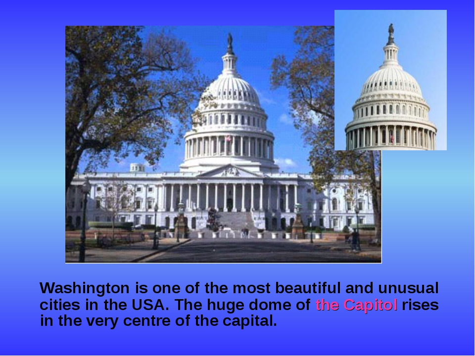 Washington is one of the most beautiful and unusual cities in the USA. The h...