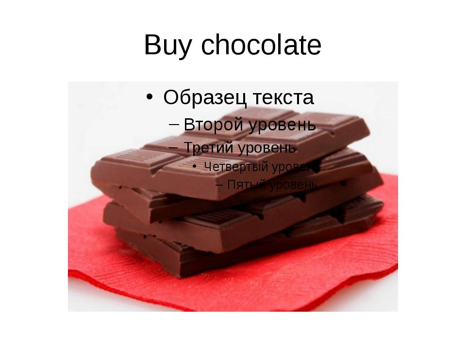 Buy chocolate