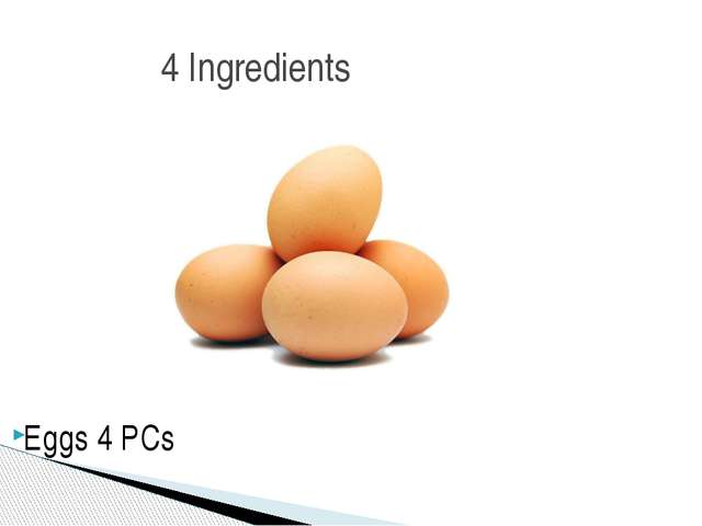 Eggs 4 PCs 4 Ingredients